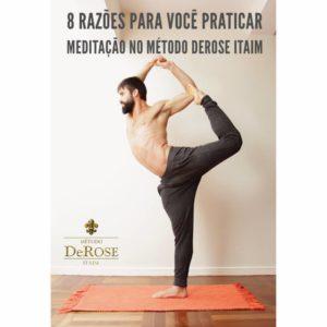 8 Razões para você praticar meditação.